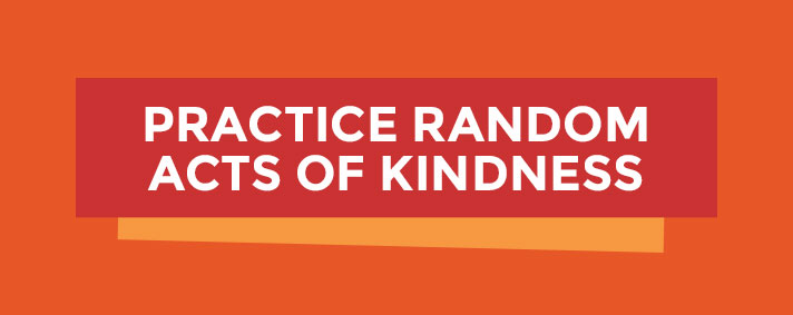 practice random act of kindness